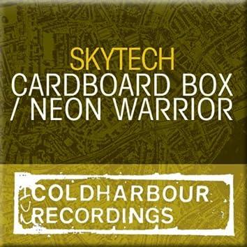 Cardboard Box / Neon Warrior