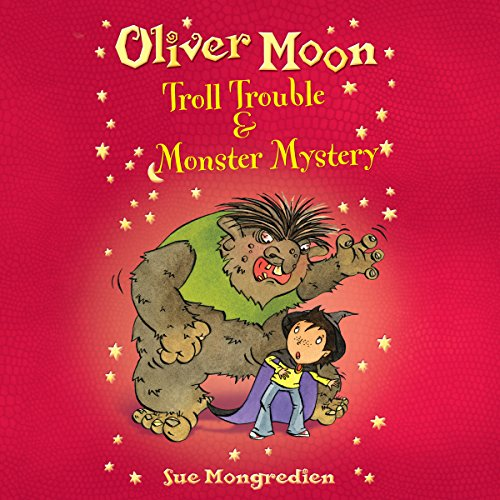 Oliver Moon: Troll Trouble & Monster Mystery audiobook cover art