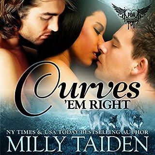 Curves 'Em Right     Paranormal Dating Agency, Book 4              Autor:                                                                                                                                 Milly Taiden                               Sprecher:                                                                                                                                 Lauren Sweet                      Spieldauer: 3 Std. und 35 Min.     4 Bewertungen     Gesamt 4,3