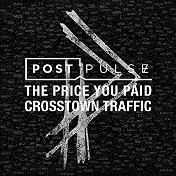The Price You Paid / Crosstown Traffic