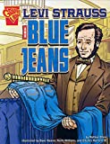 Levi Strauss and Blue Jeans (Inventions and Discovery)