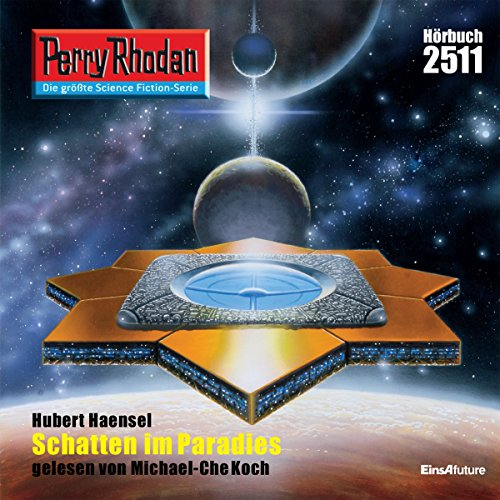 Schatten im Paradies     Perry Rhodan 2511              By:                                                                                                                                 Hubert Haensel                               Narrated by:                                                                                                                                 Michael-Che Koch                      Length: 2 hrs and 49 mins     Not rated yet     Overall 0.0