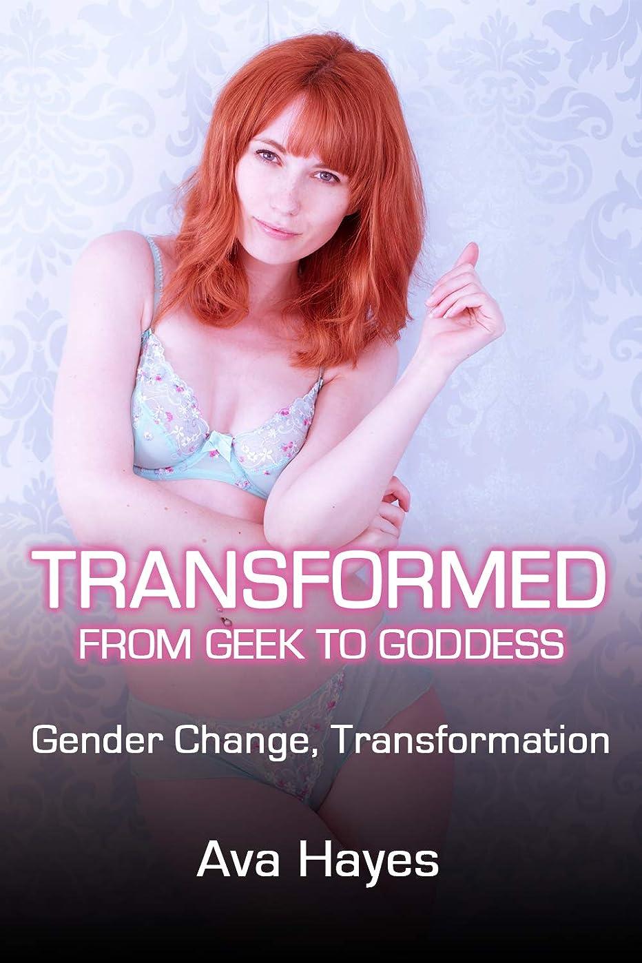 保守的請求書追放するTransformed From Geek To Goddess: Gender Change, Transformation (English Edition)