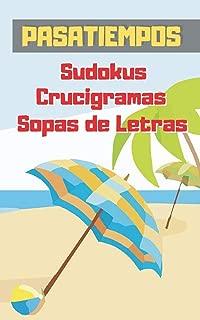 PASATIEMPOS: FORMATO BOLSILLO - TAMAÑO ESPECIAL VIAJE, PLAYA O VACACIONES. SUDOKUS, CRUCIGRAMAS Y SOPAS DE LETRAS CON VARIOS NIVELES DE DIFICULTAD. INCLUYE SOLUCIONES. (Spanish Edition)
