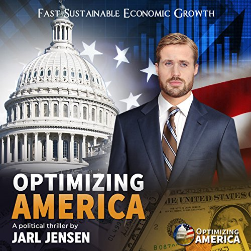 Optimizing America: Fast Sustainable Economic Growth audiobook cover art