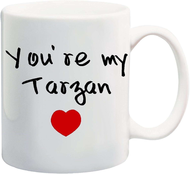YOU'RE MY TARZAN Coffee Tea Mug Cup11 ounces