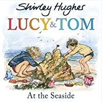 Lucy & Tom At the Seaside (Lucy and Tom)