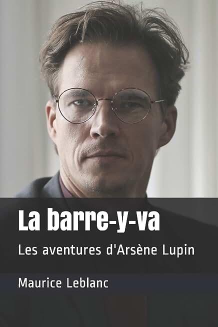 La barre-y-va: Les aventures d'Arsène Lupin
