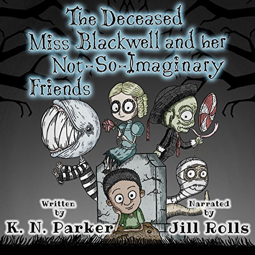The Deceased Miss Blackwell and Her Not-So-Imaginary Friends audiobook cover art