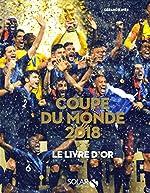 Le livre d'Or de la Coupe du monde 2018 de Gérard EJNES