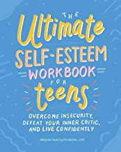 Download Book The Ultimate Self-Esteem Workbook for Teens: Overcome Insecurity, Defeat Your Inner Critic, and Live Confidently PDF