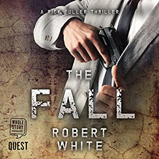 The Fall                   By:                                                                                                                                 Robert White                               Narrated by:                                                                                                                                 Nicholas Camm                      Length: 8 hrs and 27 mins     197 ratings     Overall 4.7