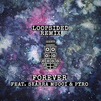 Forever (Loopsided Remix)