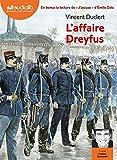 L'Affaire Dreyfus - Livre audio 1 CD MP3 - Suivi de « J'accuse ! » d'Émile Zola