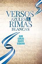 Versos Azules & Rimas Blancas: Juan Carlos Duarte Sequeira (Spanish Edition)
