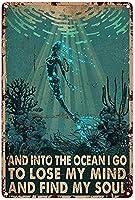 マーメイドアート印刷海と海に入ってマーメイド、私は私の心を失いに行って、私の魂の金属のロゴを見つけて装飾すずアルミのロゴ壁アート金属のポスター女の子の家のバスルームのために12x8インチ