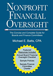 Nonprofit Financial Oversight: The Concise and Complete Guide for Boards and Finance Committees