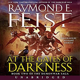 At the Gates of Darkness     Book Two of the Demonwar Saga              Auteur(s):                                                                                                                                 Raymond E. Feist                               Narrateur(s):                                                                                                                                 Richard Ferrone                      Durée: 10 h et 31 min     1 évaluation     Au global 4,0