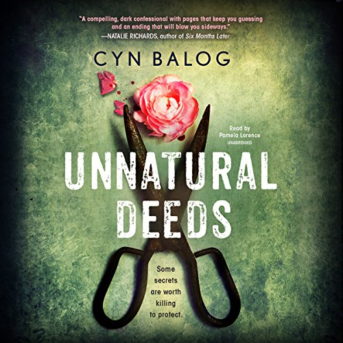Unnatural Deeds                   By:                                                                                                                                 Cyn Balog                               Narrated by:                                                                                                                                 Pamela Lorence                      Length: 8 hrs     4 ratings     Overall 4.3