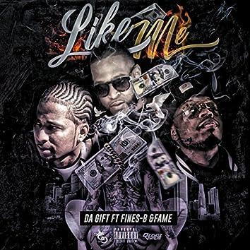 Like Me (feat. Fines B & Fame)