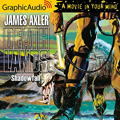 Shadowfall [Dramatized Adaptation] Audiobook By James Axler cover art