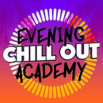 Evening Chill out Academy
