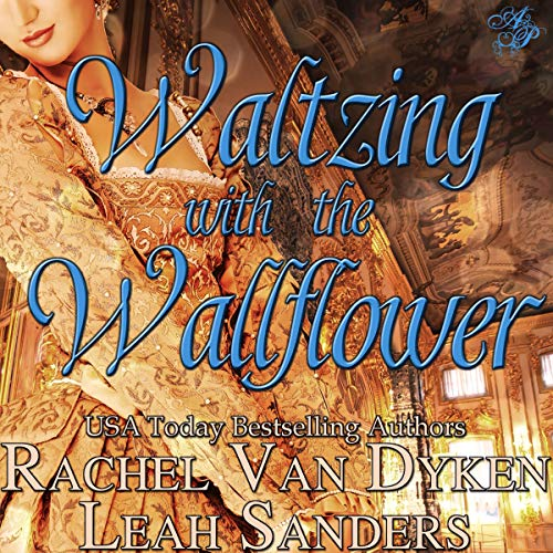 Waltzing with the Wallflower                   By:                                                                                                                                 Rachel van Dyken,                                                                                        Leah Sanders                               Narrated by:                                                                                                                                 Christine Blackburn                      Length: 2 hrs and 8 mins     11 ratings     Overall 3.3