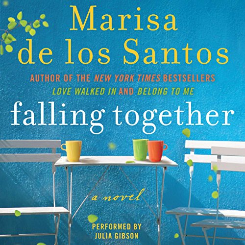 Falling Together Audiobook By Marisa de los Santos cover art