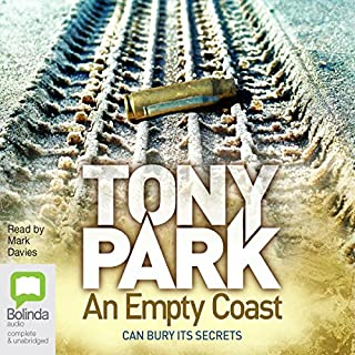 An Empty Coast                   By:                                                                                                                                 Tony Park                               Narrated by:                                                                                                                                 Mark Davis                      Length: 15 hrs and 22 mins     11 ratings     Overall 4.5
