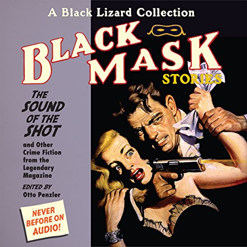 Black Mask 8: The Sound of the Shot - and Other Crime Fiction from the Legendary Magazine cover art
