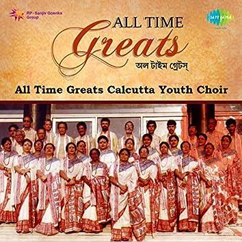 All Time Greats - Calcutta Youth Choir