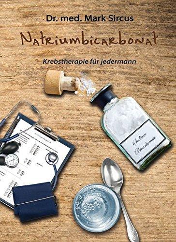 Natriumbicarbonat: Krebstherapie f??r jedermann by Mark Sircus (2014-03-06)