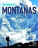 Un mundo de montañas (Fotografía) (Spanish Edition)
