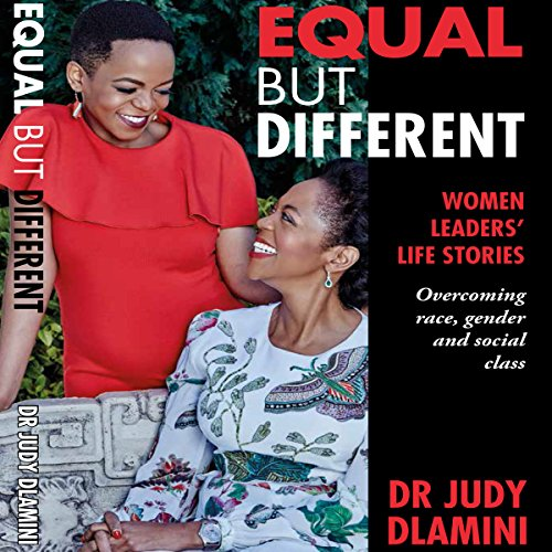 Equal but Different: Women Leaders' Life Stories audiobook cover art