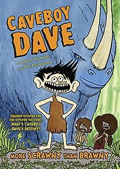 Caveboy Dave: More Scrawny Than Brawny by [Aaron Reynolds, Phil McAndrew]