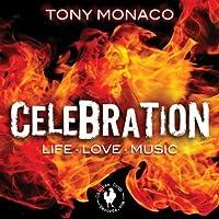 Celebration: Life & Love & Music by Tony Monaco (2013-05-03)