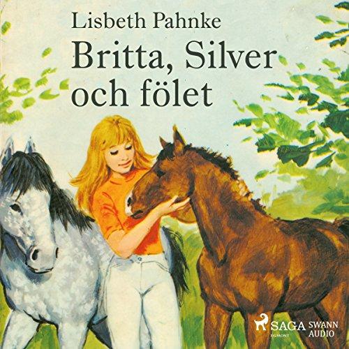 Britta, Silver och fölet Titelbild