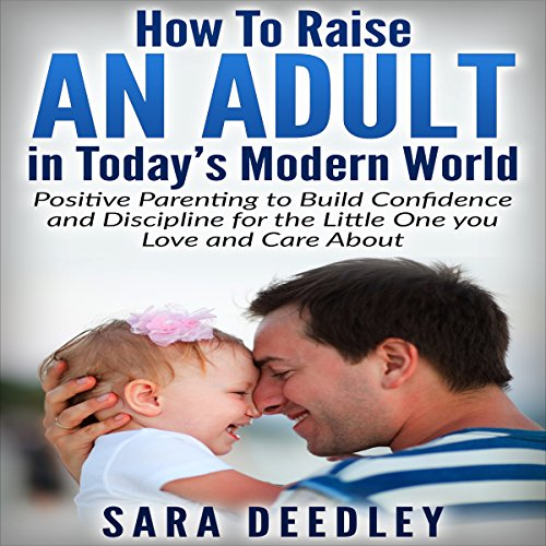 How to Raise an Adult in Today's Modern World cover art