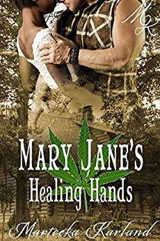 Mary Jane's Healing Hands (That Healing Touch Book 1) by [Marteeka Karland]