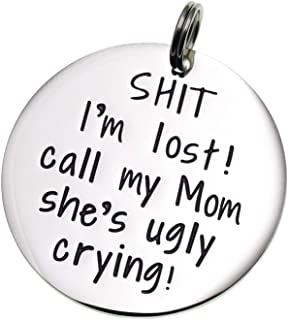 Melix Home Funny Pet Tag, Funny Dog Tag, Stainless Steel Pet Tags, Dog Collar Tag, Pet Tags, Dog Collar Tag, Sht I'm Lost My Mom is Ugly Crying Dog Tag
