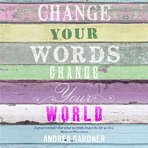 Change Your Words, Change Your World cover art
