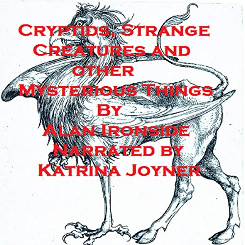 Cryptids, Strange Creatures and other Mysterious Things cover art