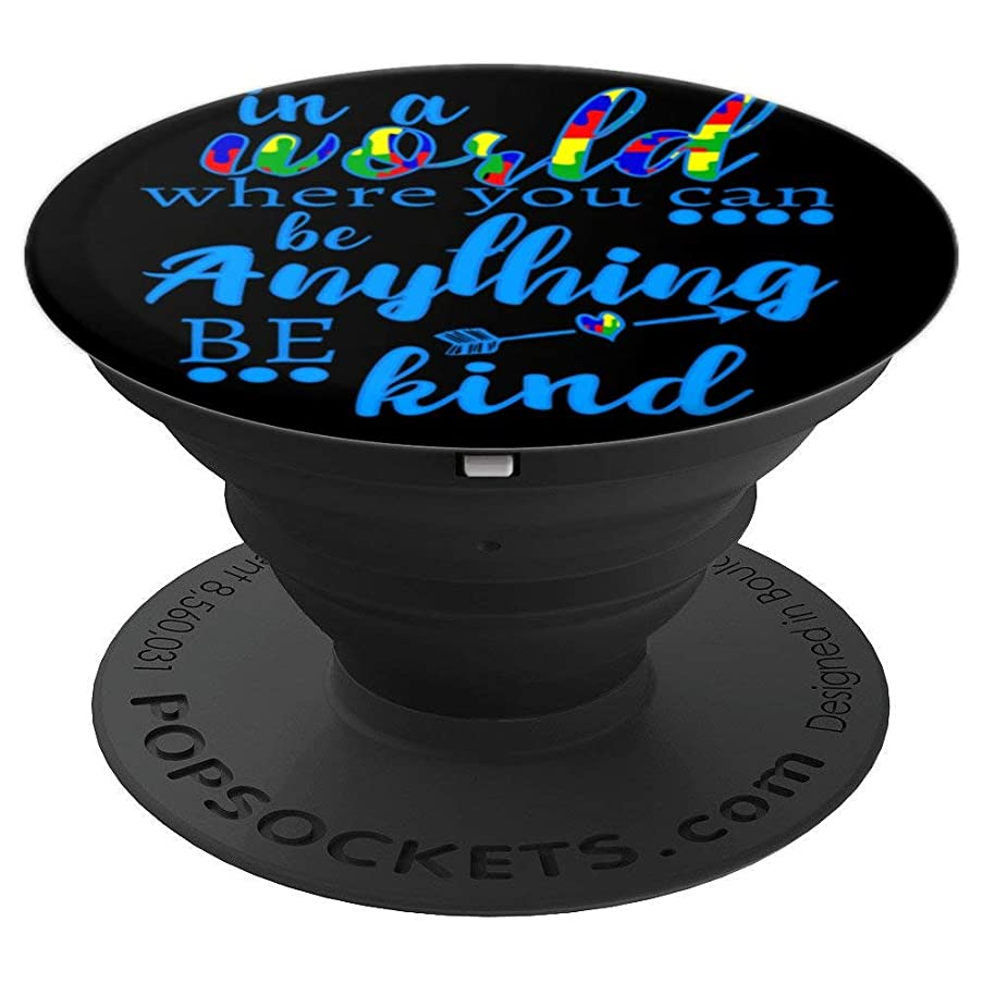 In A World Where You Can Be Anything Be Kind Awareness - PopSockets Grip and Stand for Phones and Tablets