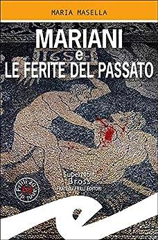 Mariani e le ferite del passato di [Maria Masella]