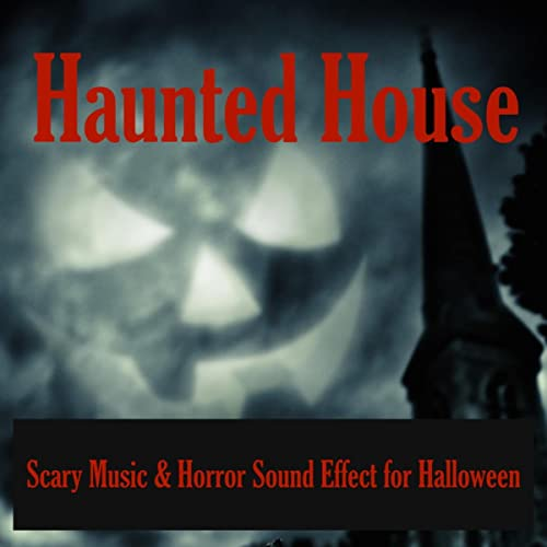 Hauted House - Scary Music & Horror Sound Effect for Halloween by