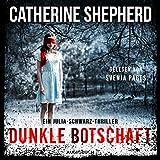 Dunkle Botschaft: Julia Schwarz 4 - Catherine Shepherd