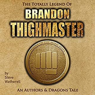 The Totally Legend of Brandon Thighmaster: An Authors and Dragons Tale cover art