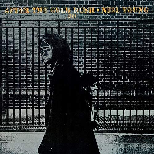 After the Gold Rush (50th Anniversary) [Vinyl LP]