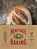 Image of Heritage Baking: Recipes for Rustic Breads and Pastries Baked with Artisanal Flour from Hewn Bakery (Bread Cookbooks, Gifts for Bakers, Bakery Recipes, Rustic Recipe Books)