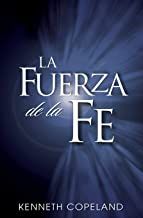 La Fuerza de La Fe (The Force of Faith) (Spanish Edition)